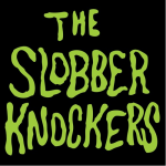 The Slobberknockers